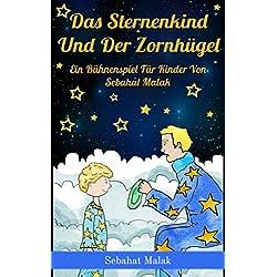 Das Sternenkind und der Zornhügel: Ein Bühnenspiel für Kinder