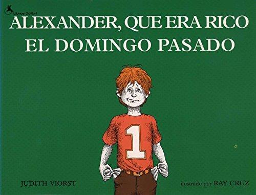alexander-que-era-rico-el-domingo-pasado-alexander-who-used-to-be-rich-last-sunday-spanish-edition