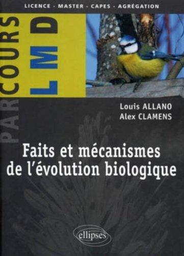 Faits et mcanismes de l'volution biologique de Louis Allano (16 novembre 2010) Broch