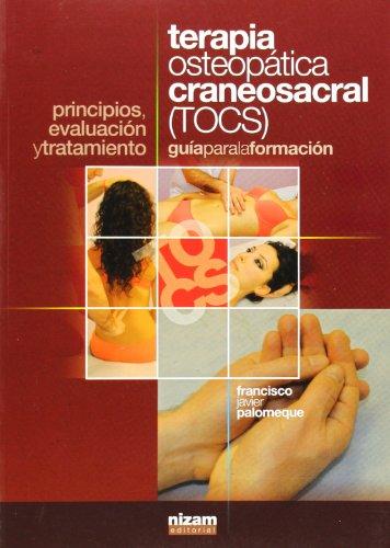 Terapia Osteopática Craneosacral (TOCS). Guía Para La Formación. Principios, Evaluación Y Tratamiento (Manuales)