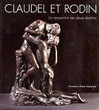 Camille Claudel et Rodin, la rencontre de deux destins