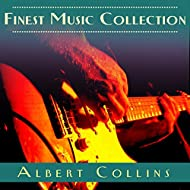 Finest Music Collection: Albert Collins