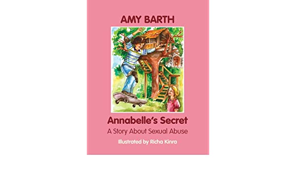 Annabelles Secret: A Story about Sexual Abuse (Growing with Love Book 6)