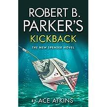 Robert B. Parker's Kickback: The New Spenser Novel (Pi Spenser) by Robert B Parker (2016-02-25)