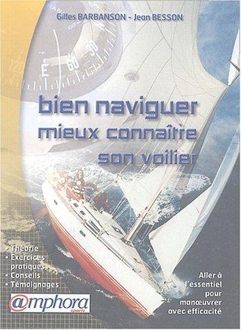 Bien naviguer et mieux connatre son voilier de Barbanson. Gilles (2004) Broch