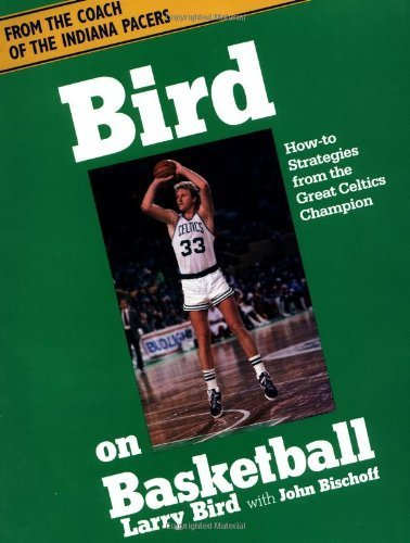 Bird On Basketball: How-to Strategies From The Great Celtics Champion by John Bischoff (1988-01-21) par John Bischoff