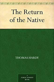 The Return of the Native by [Hardy, Thomas]
