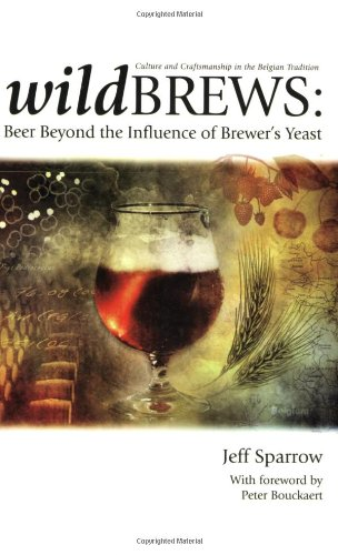 Wildbrews: Beer Beyond the Influence of Brewer's Yeast por Jeff Sparrow