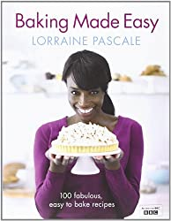 Baking Made Easy by Lorraine Pascale (2011-01-06)