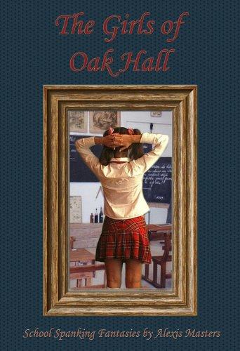 The Girls of Oak Hall (A School Spanking Fantasy) (English Edition) (Spanking Girls School)
