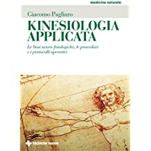Kinesiologia applicata: Le basi neuro-fisiologiche, le procedure e i protocolli operativi