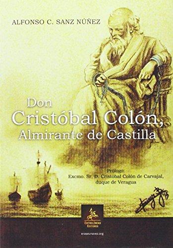 Don Cristóbal Colón, Almirante de Castilla por Alfonso C. Sanz Núñez
