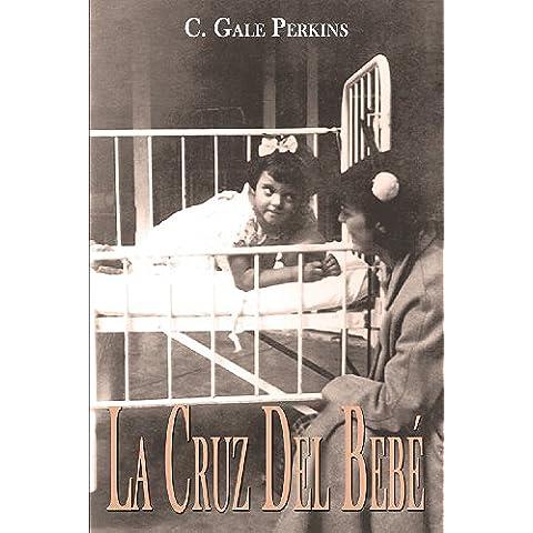 La Cruz Del Bebe: Memorias de una Sobreviviente de la Tuberculosis