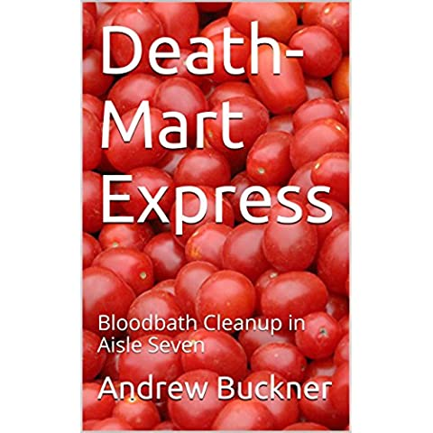 Death-Mart Express: Bloodbath Cleanup in Aisle Seven (English Edition)