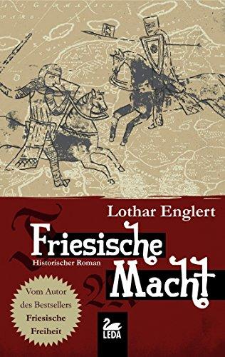 Friesische Macht: Historischer Roman (Ostfriesland Saga 2)