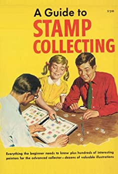 Guide to Stamp Collecting by [THORP, PRESCOTT HOLDEN]