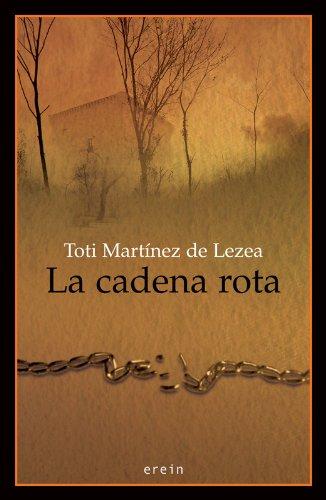 La cadena rota por Toti Martinez  de Lezea García