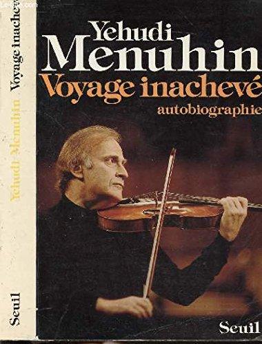 Voyage inachevé : Autobiographie