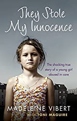 They Stole My Innocence: The shocking true story of a young girl abused in a Jersey care home
