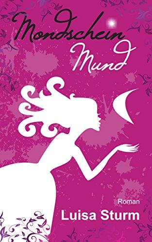 Mondscheinmund (Liebesroman) (Mondscheinreihe 1)