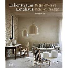 Lebenstraum Landhaus: Moderne Interieurs mit historischem Flair