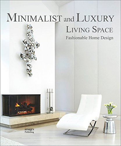 minimalist and luxury living spaces fashionable home design