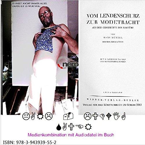 Geschichte Themen Kostüm - Vom Lendenschurz zur Modetracht, Aus der Geschichte des Kostüms: Mit einer Erzählung als Audiodatei (Künstlerbuch)
