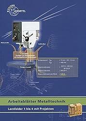 Arbeitsblätter Metalltechnik Lernfelder 1 bis 4 mit Projekten