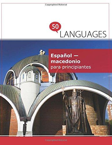 Español - macedonio para principiantes: Un libro en dos idiomas por Dr. Johannes Schumann