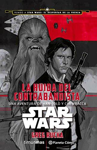 Star Wars La huida del contrabandista (novela) (Star Wars: Novelas) por Greg Rucka