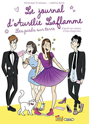 Le Journal d'Aurélie Laflamme, Tome 5 : les pieds sur terre par Laëtitia Aynié