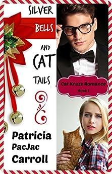 Silver Bells & Cat Tails (Cat Kraze Romance Book 1) by [Carroll, Patricia PacJac]