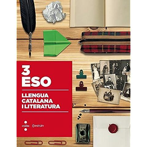 Llengua catalana i literatura. 3 ESO. Construïm