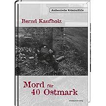 Mord für 40 Ostmark: Authentische Kriminalfälle