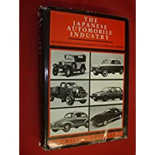 The Japanese Automobile Industry: Technology and Management at Nissan and Toyota (Harvard East Asian Monographs)