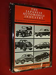 Japanese Automobile Industry: Technology and Management at Nissan and Toyota (Harvard East Asian Monographs)