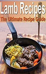 Lamb - The Ultimate Recipe Guide (English Edition)