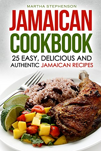 Jamaican cookbook 25 easy delicious and authentic jamaican enjoy this book and over 1 million titles and thousands of audiobooks on any device with kindle unlimited forumfinder Image collections