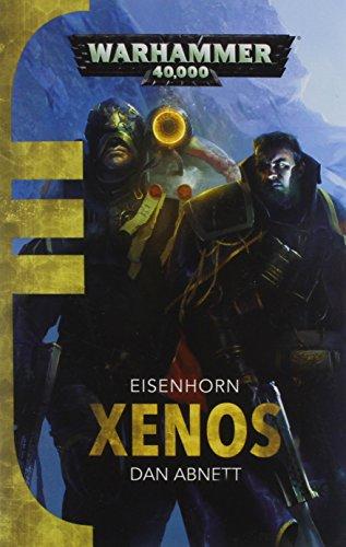 Xenos (Gaunts Ghosts Eisenhorn 1)