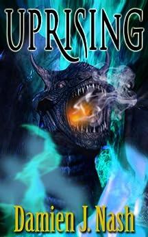Uprising (Talgard Series #2) by [Nash, Damien J.]