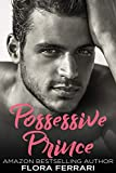 #6: Possessive Prince: An Older Man Younger Woman Romance (A Man Who Knows What He Wants Book 66)