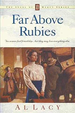 Far Above Rubies (Angel of Mercy Series, Band 10)