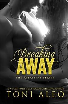 Breaking Away (The Assassins Series Book 5) (English Edition) par [Aleo, Toni]