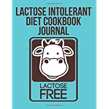 Lactose Intolerant Diet Cookbook Journal: ( The Blokehead Journals ) by The Blokehead (2015-06-29)