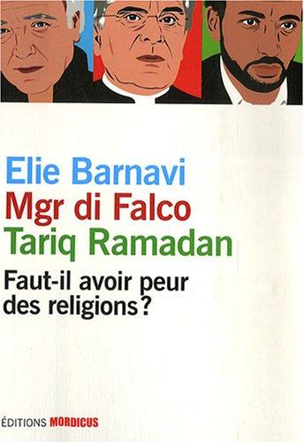 Faut-il avoir peur des religions ? par Ramadan Tariq