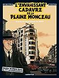 L' Envahissant cadavre de la plaine Monceau : d'après le roman de Léo Malet et les personnages de Tardi | Moynot, Emmanuel (1960-....). Adaptateur. Illustrateur