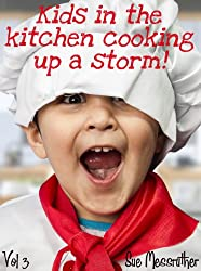 kids in the kitchen cooking up a storm (Just for kids Book 3) (English Edition)