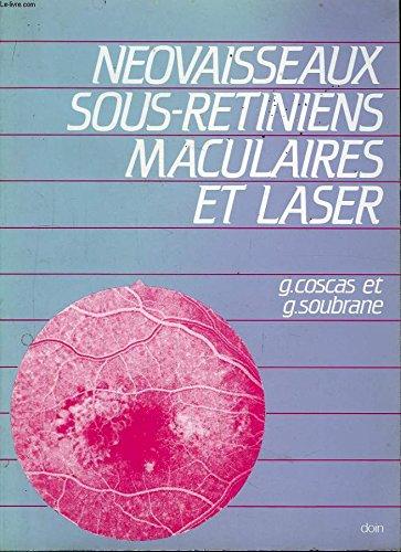 Néovaisseaux sous-rétiniens maculaires et laser