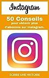 Telecharger Livres Instagram 50 conseils pour obtenir plus d abonnes sur Instagram (PDF,EPUB,MOBI) gratuits en Francaise