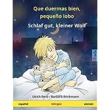 Que duermas bien, pequeño lobo – Schlaf gut, kleiner Wolf. Libro infantil bilingüe (español – alemán) (www.childrens-books-bilingual.com) - 9783739901527